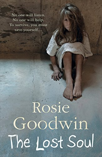The Lost Soul: An abandoned child's struggle to find those she loves (English Edition) por Rosie Goodwin