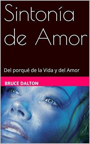 Sintonía de Amor: ¿Conoces el amor verdadero y apasionado? por Bruce Dalton