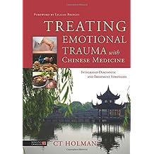 Treating Emotional Trauma with Chinese Medicine