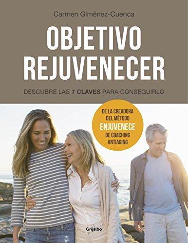 Objetivo rejuvenecer: Descubre las 7 claves para conseguirlo por Carmen Giménez-Cuenca