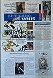 FIGARO ET VOUS (LE) [No 20760] du 02/05/2011 - B.D. / LA BIBLIOTHEQUE IDEALE - MARATHON CHOPIN A TOKYO / YUKIO YOKOYAMA - LE SAC DE MOSCOU - BOUTIQUE LANCEL - ERNESTO SABATO EST MORT