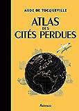 Atlas des cités perdues (BEAUX LIVRES AR) - Format Kindle - 9782081376779 - 19,99 €