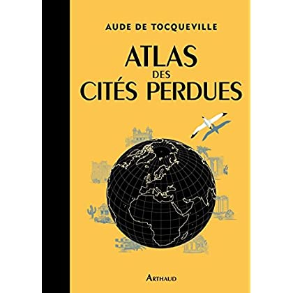 Atlas des cités perdues (BEAUX LIVRES AR)