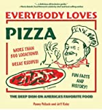 [( Everybody Loves Pizza: The Deep Dish on America's Favorite Food - By Pollack, Penny ( Author ) Paperback Oct - 2005)] Paperback
