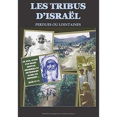 Les tribus d'Israël: Perdues ou lointaines