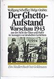 Der Ghetto - Aufstand Warschau 1943 aus der Sicht der Täter und Opfer in Aussagen vor deutschen Gerichten - Wolfgang Scheffler, Helge Grabitz
