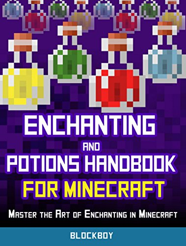 Minecraft: Enchanting and Potions Guide: Master the Art of Enchanting in Minecraft (Unofficial Minecraft Guide) (MineGuides) (English Edition) por BlockBoy