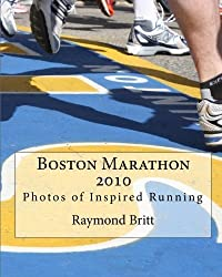 Boston Marathon 2010: Photos of Inspired Running by Raymond Britt (2010-04-20)