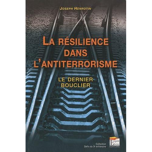 La résilience dans l'antiterrorisme : Le dernier bouclier