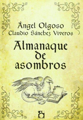 Almanaque de asombros por Ángel Olgoso; Claudio Sánchez Viveros (il.)