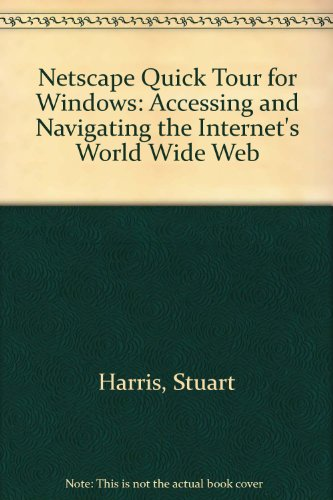 n-e-t-s-c-a-p-e-quick-tour-for-windows-accesssing-navigating-the-internets-world-wide-web