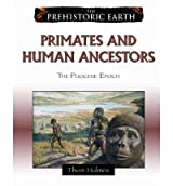 [( Primates and Human Ancestors: The Pliocene Epoch )] [by: Thom Holmes] [Jan-2009]