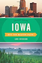 Iowa off the Beaten Path: Discover Your Fun (Off the Beaten Path Series)