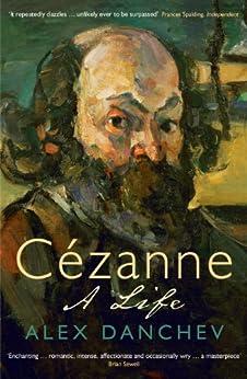 Cézanne: A life by [Danchev, Alex]