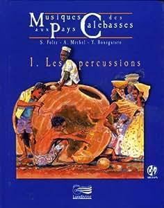 Musique aux pays des calebasses : 1. les percussions