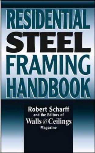 Residential Steel Framing Handbook por Robert Scharff