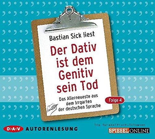 Der Dativ ist dem Genitiv sein Tod, Folge 4: Das Allerneueste aus dem Irrgarten der deutschen Sprache