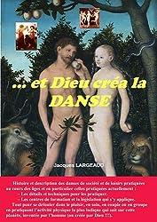 ...Et dieu créa la danse : Les danses de société et de loisirs