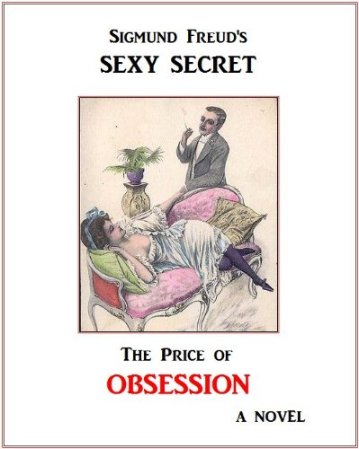 sigmund-freuds-sexy-secret-the-price-of-obsession-english-edition