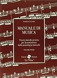 Manuale di musica. Nuovo metodo pratico per la conoscenza della semiologia musicale. Per la Scuola media: 1