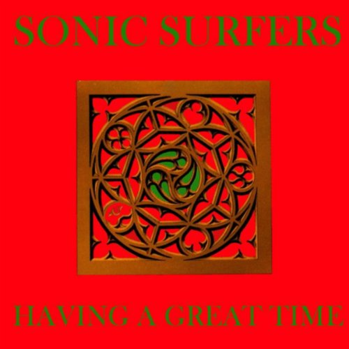 Sonic Surfers - Having A Great Time