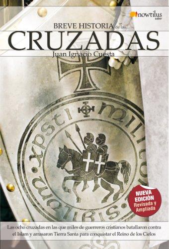 Breve historia de las cruzadas (Spanish Edition)