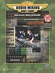 Audio Mixing Boot Camp: Basic Training for Musicians (Book & DVD)