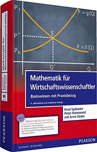 Mathematik für Wirtschaftswissenschaftler: Basiswissen mit Praxisbezug (inkl. eLearning MyMathLab Deutsche Version und eText) (Pearson Studium - Economic BWL) (Für Etext S Pearson)