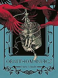 Ornithomaniacs par Daria Schmitt