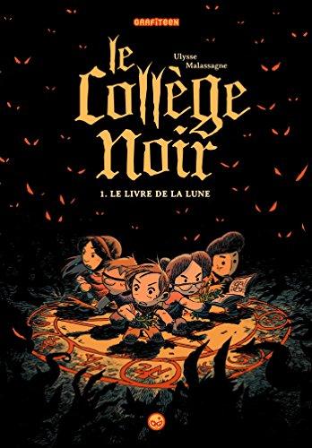Le collège noir (1) : Le livre de la lune