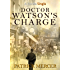 Doctor Watson's Charge (Kindle Single) (The Dr Watson Adventure series Book 2)