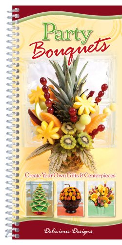 Party Bouquets: Create Your Own Gifts & Centerpieces