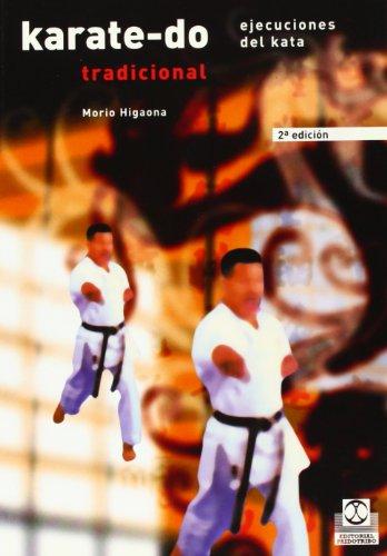 KARATE-DO TRADICIONAL. Ejecuciones del Kata (Artes Marciales) por Morio Higaonna