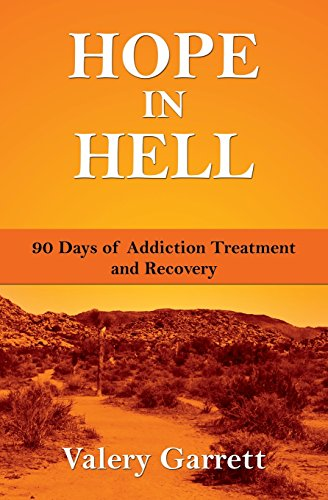 Hope in Hell: 90 Days of Addiction Treatment and Recovery