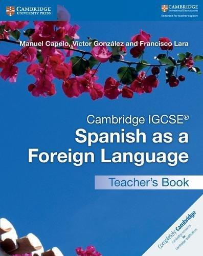 Cambridge IGCSE Spanish as a Foreign Language. Teacher's Book (Cambridge International IGCSE)