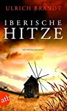 Iberische Hitze: Kriminalroman (Dolf Tschirner, Band 1)