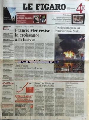 FIGARO (LE) [No 18209] du 22/02/2003 - TELEVISION - LA FRANCE EN MANQUE D'UNE CHAINE D'INFORMATION INTERNATIONALE. ENQUETE - TENIR LE CAP PAR ALEXIS BREZET - CONCERT DE ROCK MORTEL AUX ETATS-UNIS - RAFFARIN AFFRONTE LA GROGNE DES REUNIONNAIS - LA PLUS GRANDE FERME DE FRANCE A PARIS - INQUIETUDE CHEZ LES PROFESSIONNELS DE LA PECHE - CROISIERE SUR LA CHARENTE - RUGBY - LES BLEUS A LA CHASSE AUX DOUTES - ATHLETISME - ARRON DE RETOUR - AIRBUS LANCE UN PLAN D'ECONOMIES - CLIMAT D'ANGOISSE CHEZ GIAT par Collectif
