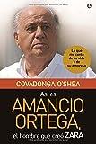 Asi es amancio Ortega, el hombre que creo zara [Lingua spagnola]