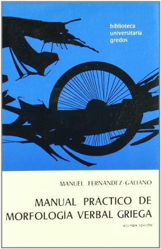 Manual practico morfologia verbal griega (VARIOS GREDOS) por Manuel Fernandez-Galiano