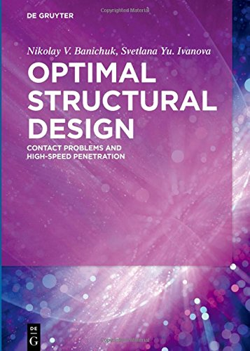 Optimal Structural Design: Contact Problems and High-speed Penetration