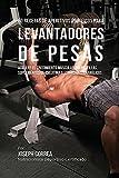 60 Recetas de Aperitivos Proteicos para Levantadores de Pesas: Acelere el crecimiento muscular sin...