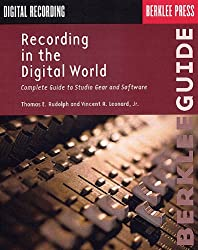 Recording In The Digital World (Berklee Guide)