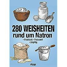 280 Weisheiten rund um Natron (German Edition)