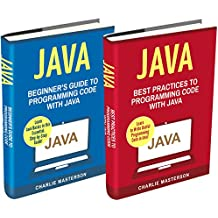 Java: 2 Books in 1: Beginner's Guide + Best Practices to Programming Code with Java (Java, JavaScript, Python, Code, Programming Language, Programming, Computer Programming) (English Edition)