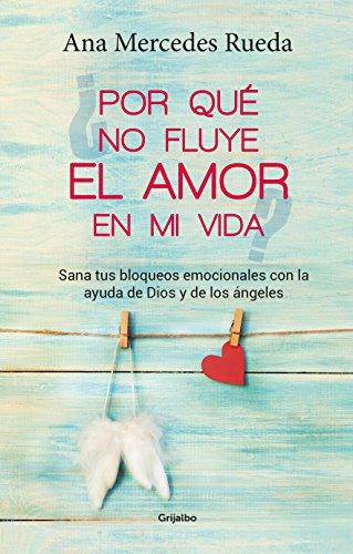 Portada del libro ¿Por qué no fluye el amor en mi vida?