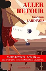 aller retour: Roman 2.0 - polar romantico-fantastique