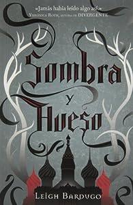 Sombra Y Hueso par Leigh Bardugo