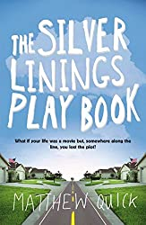 The Silver Linings Playbook by Matthew Quick (2010-01-01)