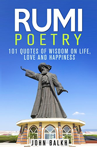 Rumi Poetry 101 Quotes Of Wisdom On Life Love And Happiness Sufi