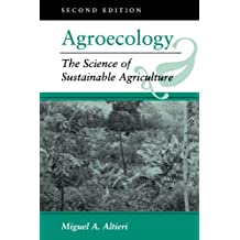 Agroecology: The Science Of Sustainable Agriculture, Second Edition: The Scientific Basis of Alternative Agriculture